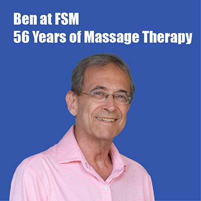 Ben at FSM: 56 Years of Massage Therapy