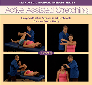 Active Assisted Stretching: Easy-to-Master Streamlined Protocols for the Entire Body DVD Training